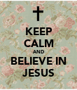 KEEP CALM AND BELIEVE IN JESUS - Personalised Poster large