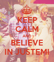 KEEP CALM AND BELIEVE IN JUSTEMI - Personalised Poster large