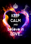 KEEP CALM AND  believe in    LOVE... - Personalised Poster large