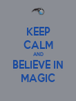KEEP CALM AND BELIEVE IN MAGIC - Personalised Poster large