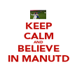 KEEP CALM AND BELIEVE IN MANUTD - Personalised Poster large