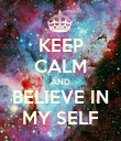 KEEP CALM AND BELIEVE IN MY SELF - Personalised Poster large