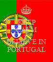 KEEP CALM AND BELIEVE IN PORTUGAL - Personalised Poster large