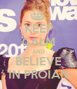 KEEP CALM AND BELIEVE IN PROIAN - Personalised Poster large