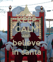 KEEP CALM AND believe in santa - Personalised Poster large