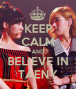KEEP CALM AND BELIEVE IN TAENY - Personalised Poster large