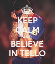 KEEP CALM AND BELIEVE IN TELLO - Personalised Poster large