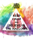 KEEP CALM AND BELIEVE IN THE HALLOWS - Personalised Poster large