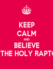 KEEP CALM AND BELIEVE IN THE HOLY RAPTOR - Personalised Poster large