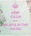 KEEP CALM AND BELIEVE IN THE MAGIC - Personalised Poster large