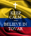 KEEP CALM AND BELIEVE IN TOVAR - Personalised Poster large
