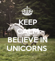 KEEP CALM AND BELIEVE IN UNICORNS  - Personalised Poster large