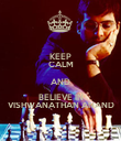 KEEP CALM AND BELIEVE IN VISHWANATHAN ANAND - Personalised Poster large