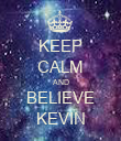 KEEP CALM AND BELIEVE KEVIN - Personalised Poster large