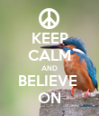KEEP CALM AND BELIEVE  ON - Personalised Poster large