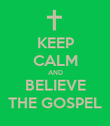 KEEP CALM AND BELIEVE THE GOSPEL - Personalised Poster large