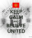 KEEP CALM AND BELIEVE UNITED - Personalised Poster large