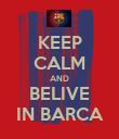 KEEP CALM AND BELIVE IN BARCA - Personalised Poster large