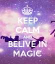 KEEP CALM AND BELIVE IN MAGIC - Personalised Poster large