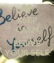 KEEP CALM AND BELIVE YOUR SELF - Personalised Poster large