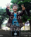 KEEP CALM AND BELOVED ZUL FAHMI - Personalised Poster large