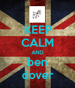 KEEP CALM AND ben dover - Personalised Poster large