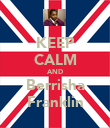KEEP CALM AND Berrisha Franklin - Personalised Poster large