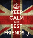 KEEP CALM AND BEST FRIENDS :) - Personalised Poster large