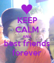 KEEP CALM AND best friends forever - Personalised Poster large