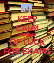 KEEP CALM AND BEST OF LUCK FOR EXAMS - Personalised Poster large