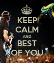 KEEP CALM AND BEST OF YOU - Personalised Poster large