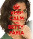 KEEP CALM AND BETTY  FARIA - Personalised Poster large