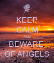 KEEP CALM AND BEWARE  OF ANGELS - Personalised Poster large