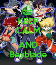 KEEP CALM  AND Beyblade - Personalised Poster large