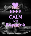KEEP CALM AND Beyoncé  - Personalised Poster large