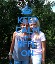 KEEP CALM AND BFFL ON - Personalised Poster large