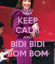 KEEP CALM AND BIDI BIDI BOM BOM - Personalised Poster large