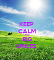 KEEP  CALM AND BIG SMILES  - Personalised Poster large
