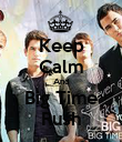Keep Calm And Big Time Rush - Personalised Poster large
