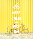 KEEP CALM AND Bike ON - Personalised Poster large
