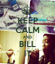 KEEP CALM AND BILL IT - Personalised Poster large