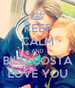 KEEP CALM AND BILLI COSTA LOVE YOU - Personalised Poster large