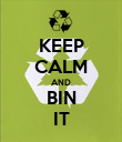 KEEP CALM AND BIN IT - Personalised Poster large