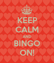 KEEP CALM AND BINGO ON! - Personalised Poster large