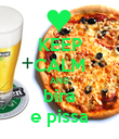 KEEP CALM AND bira e pissa - Personalised Poster large
