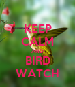 KEEP CALM AND BIRD WATCH - Personalised Poster large