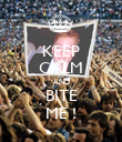 KEEP CALM AND BITE ME ! - Personalised Poster large