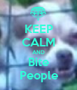 KEEP CALM AND Bite People - Personalised Poster large