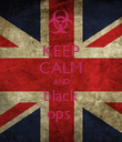 KEEP CALM AND black ops  - Personalised Poster small