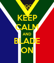 KEEP CALM AND BLADE ON - Personalised Poster large